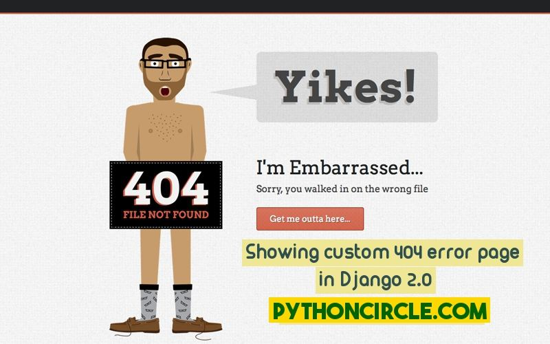 Displaying custom 404 error (page not found) page in Django 2.0