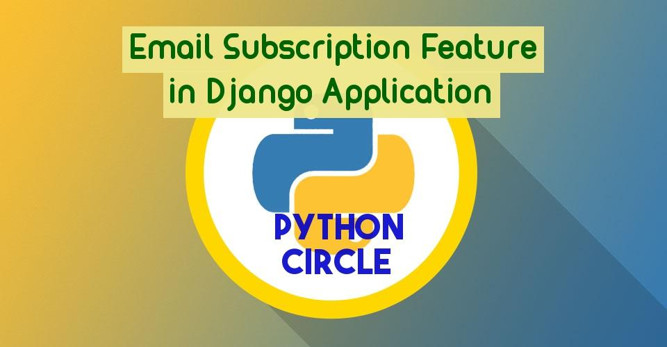 Creating custom template tags in django httpspythoncircle adding email subscription feature in django application maxwellsz