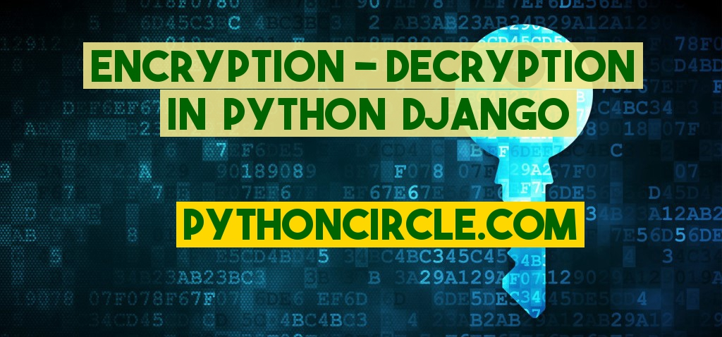 Encryption-Decryption in Python Django - https://www