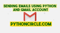 Sending Emails Using Python and Gmail
