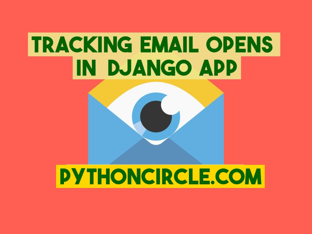 How to Track Email Opens Sent From Django App